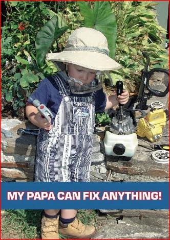 My Papa can fix anything!